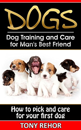 Dogs: Training and Care for Man's Best Friend